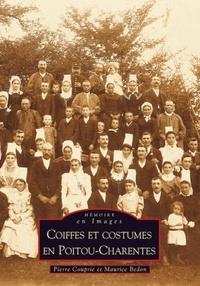 Pierre Couprie et Maurice Bedon - Coiffes et costumes en Poitou-Charentes.