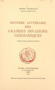 Pierre Courcelle et  Collectif - Histoire littéraire des grandes invasions germaniques.