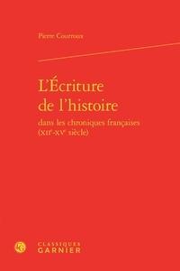 Accentsonline.fr L'Ecriture de l'histoire dans les chroniques françaises (XIIe-XVe siècle) Image