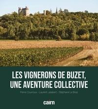 Pierre Courroux et Laurent Jalabert - Les vignerons de Buzet, une aventure collective.