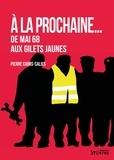 Pierre Cours-Salies - A la prochaine - De Mai 68 aux Gilets jaunes.