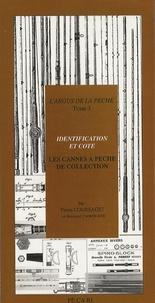 Pierre Coursaget - Les cannes à pêche de collection - Identification et cote.