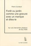 Pierre Courtaud - Forêt ou jardin comme une gravure avec un manque et dites-le.