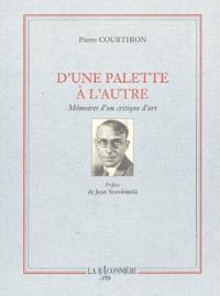 Pierre Courthion - D'une palette à l'autre - Mémoires d'un critique d'art.