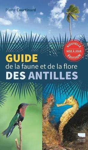 Pierre Courtinard - Guide de la faune et de la flore des Antilles.