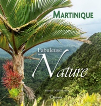 Pierre Courtinard - Martinique, fabuleuse nature.