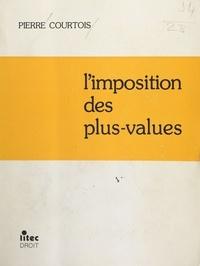 Pierre Courtois - L'Imposition des plus-values.