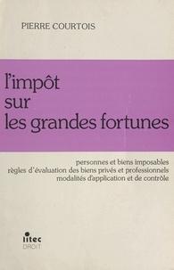 Pierre Courtois - L'impôt sur les grandes fortunes.