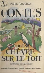 Pierre Cousteix et Gaston Jacquement - Contes de la chèvre sur le toit.