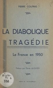 Pierre Coutras et Dante Alighieri - La diabolique tragédie - La France en 1950.