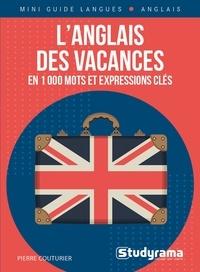 Pierre Couturier - L'anglais des vacances en 1 000 mots et expressions clés.