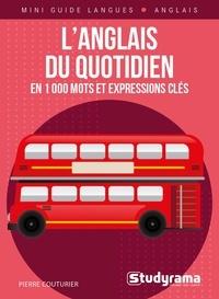 Pierre Couturier - L'anglais du quotidien en 1000 mots et expressions clés.