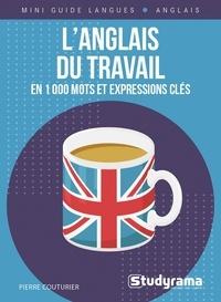 Pierre Couturier - L'anglais du travail en 1 000 mots et expressions clés.