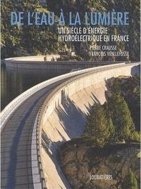 De leau à la lumière - Un siècle dénergie hydroélectrique en France.pdf