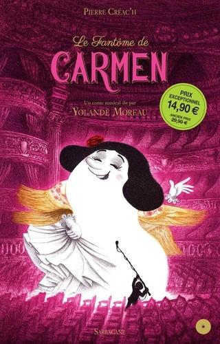 Pierre Créac'h - Le fantôme de Carmen. 1 CD audio