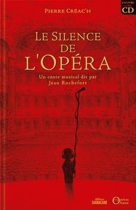 Pierre Créac'h et Jean Rochefort - Le Silence de l'Opéra - Un conte musical dit par Jean Rochefort. 1 CD audio