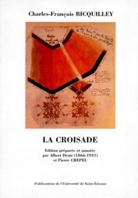 Pierre Crépel et Charles-François Bicquilley - La croisade.