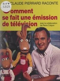 Pierre Crépon et Claude Pierrard - Comment se fait une émission de télévision.