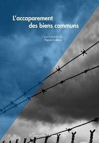 Pierre Crétois - L'accaparement des biens communs.