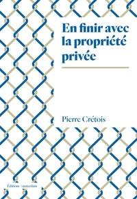 Pierre Crétois - La part commune - Critique de la propriété privée.