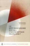 Pierre Crétois et Stéphanie Roza - Le républicanisme social : une exception française ?.