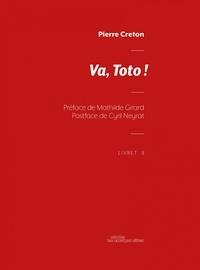 Pierre Creton - Va, Toto !.