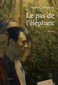 Pierre Crevoisier - Le pas de l'éléphant.