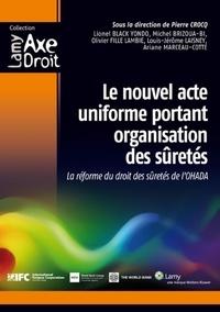 Le nouvel acte uniforme portant organisation des sûretés - La réforme du droit des sûretés de lOHADA.pdf