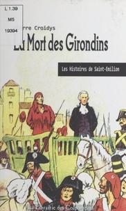 Pierre Croidys - La mort des Girondins.