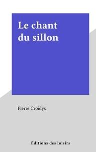 Pierre Croidys - Le chant du sillon.