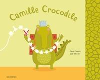 Pierre Crooks et Julie Mercier - Camille Crocodile.