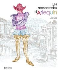Pierre Crooks - Les mascarades d'Arlequin.