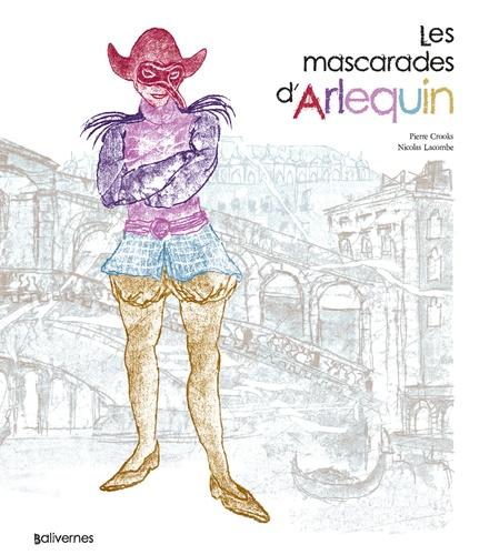 Les mascarades d'Arlequin