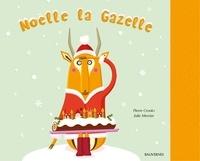 Pierre Crooks et Julie Mercier - Noëlle la gazelle.