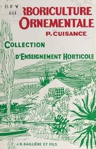 Pierre Cuisance et René Bossard - Arboriculture ornementale.