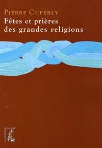 Pierre Cuperly - Fêtes et prières des grandes religions.