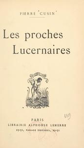 Pierre Cusin - Les proches lucernaires.