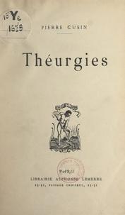 Pierre Cusin - Théurgies.