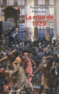 Pierre-Cyrille Hautcoeur - La crise de 1929.