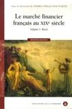 Pierre-Cyrille Hautcoeur et Georges Gallais-Hamonno - Le marché financier français au XIXe siècle - Tome 1.