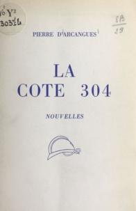 Pierre d'Arcangues - La Cote 304.