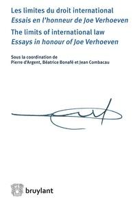 Pierre d' Argent et Béatrice Bonafé - Les limites du droit international - Essais en l'honneur de Joe Verhoeven.