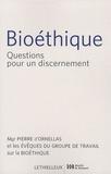 Pierre d' Ornellas - Bioéthique - Questions pour un discernement.