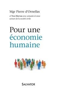 Pierre d' Ornellas - Pour une économie humaine.