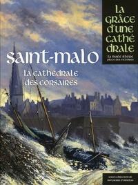 Pierre d' Ornellas - Saint-Malo - La cathédrale des corsaires.