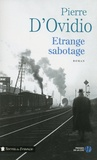 Pierre d' Ovidio - Etrange sabotage.