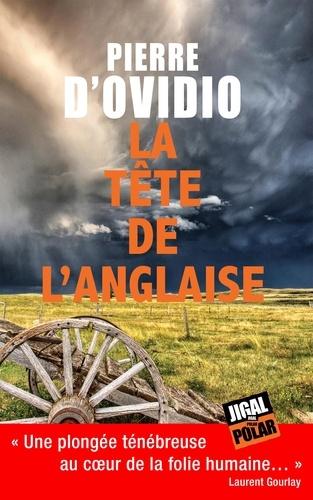 Pierre D'OVIDIO - La tête de l'Anglaise - Un roman noir.