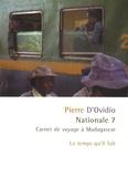 Pierre d' Ovidio - Nationale 7 - Carnet de voyage à Madagascar.