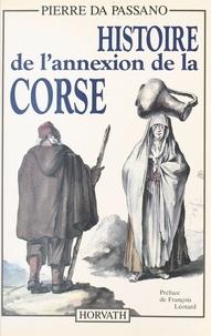 Pierre Da Passano et François Léotard - Histoire de l'annexion de la Corse.