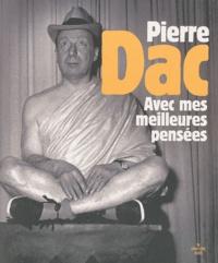 Pierre Dac - Avec mes meilleures pensées.